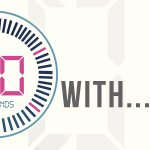 60 Seconds With…